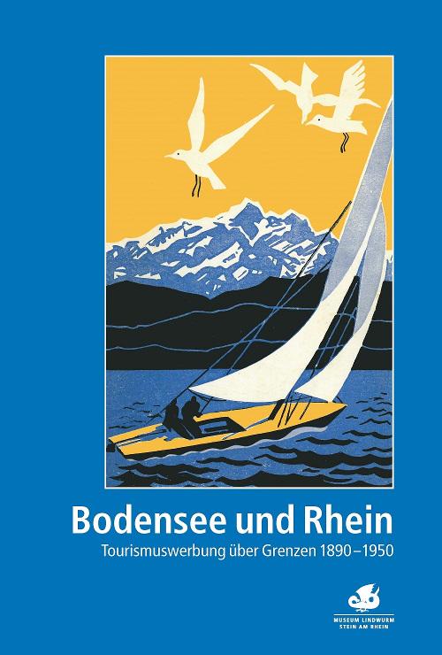 """Titelblatt Broschüre """"Bodensee und Rhein. Tourismuswerbung über Grenzen"""", Stein am Rhein 2019, Foto: Museum Lindwurm"""