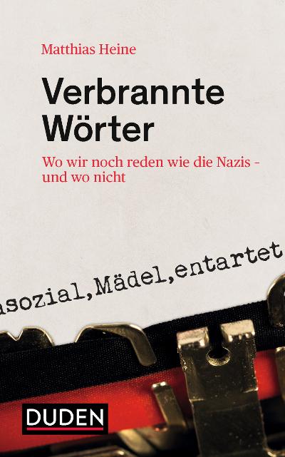 Matthias Heine: Verbrannte Wörter