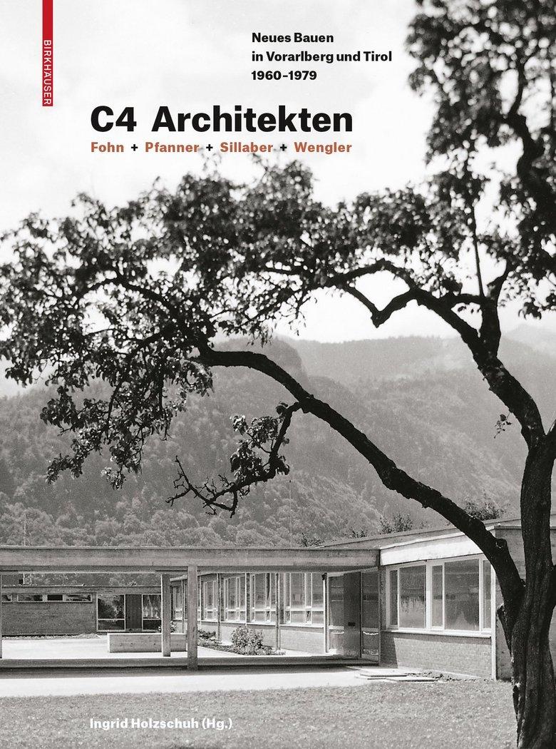 Cover C4 Architekten – Fohn + Pfanner + Sillaber + Wengler