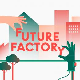 Future Factory Urbane Produktion neu denken Future Factory © buero bauer
