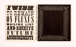 George Maciunas: I Wish to Remain on Fluxus Mailing List, 1966. Offsetdruck auf Karton; Merrill C. Berman Collection, New York. Foto: Galerie Michael Hasenclever, München; © George Maciunas Foundation / VG Bild-Kunst, Bonn 2019