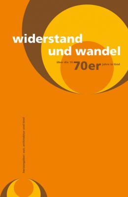 """Buchcover """"Widerstand und Wandel. Über die 1970er-Jahre in Tirol"""" Bildnachweis: © Walter Bohatsch"""