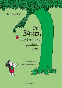 Shel Silverstein: Der Baum, der froh und glücklich war.