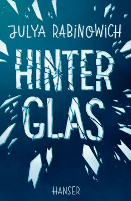 Julya Rabinowich, Hinter Glas