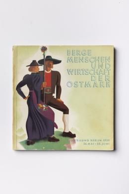 """Ausstellungskatalog """"Berge, Menschen und Wirtschaft der Ostmark, Ausstellung Berlin, 26.5.-25.6.1939"""", Cover: Lois Gaigg  Wien Museum Foto: Paul Bauer © Wien Museum"""