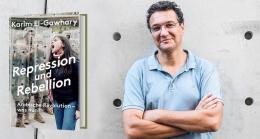 Karim El-Gawhary - Repression und Rebellion