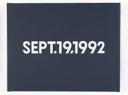 On Kawara, Sept. 19, 1992, Courtesy Friedrich Christian Flick Collection im Hamburger Bahnhof, Berlin, Foto: Christian Schwaber, Winterthur