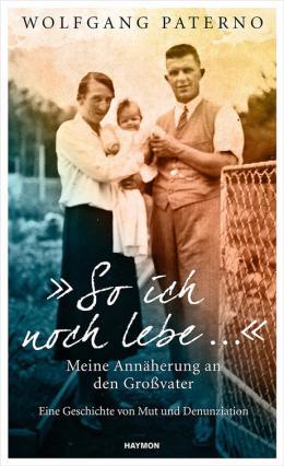 """Buchcover, """"So ich noch lebe..."""", von Wolfgang Paterno (Haymon Verlag)"""